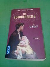 Les accoucheuses t.1: La fierté - Anne-Marie Sicotte - Pocket