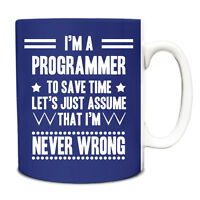 Royal Blue Never Wrong Programmer Funny Gift Idea Mug 167