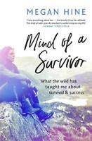 Mind of a Survivor: What the wild has taught me , Hine, Megan, New