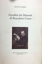 (Benedetto Croce)  R. Caserta- ATTUALITÀ DEI DISCORSI DI BENEDETTO CROCE  Napoli