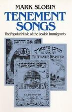 Tenement Songs: The Popular Music of the Jewish Immigrants (Music in American