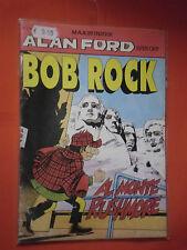 ALAN FORD PRESENTA- BOB ROCK N°3 -SPIN OFF DI MAX BUNKER EDIZIONI MBP-NO CORNO