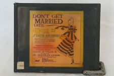 """""""DON'T GET MARRIED UNTIL MARCH 23TH AT THE STATE ARMORY """"  MAGIC LANTERN SLIDE"""