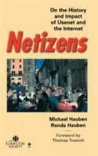 Netizens: On the History and Impact of Usenet and the Internet: By Hauben, Mi...