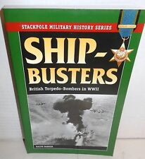 Stackpole Military History Ship-Busters British Torpedo-Bombers in World War 2