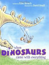 When Dinosaurs Came with Everything (Junior Library Guild Selection) by Elise Br