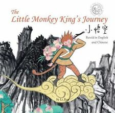 The Little Monkey King's Journey: Stories of the Chinese Zodiac, Retold i...