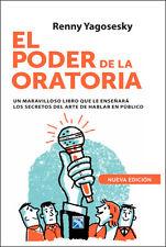 El Poder de la Oratoria by Renny Yagosesky (Spanish, Paperback)