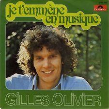 SP 45 tours Gilles Olivier Je t'emmène en musique 1978 EXC+/VG+