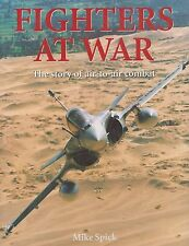 Fighters at War, by Mike Spick (Combat Aviation, Air Combat)