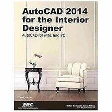 AutoCAD 2014 for the Interior Designer by Dean Muccio (2013, Paperback)