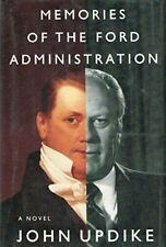 Memories of the Ford Administration by John Updike (1992, Hardcover)