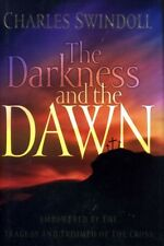 Swindoll, Charles R THE DARKNESS AND THE DAWN EMPOWERED BY THE TRAGEDY AND TRIUM