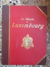 LE MUSEE DU LUXEMBOURG, Léonce Benedite (Paris, Baschet, sd)