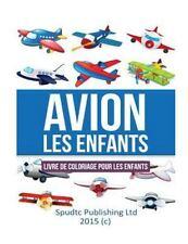 Avion les Enfants : Livre de Coloriage Pour les Enfants by Spudtc Publishing...