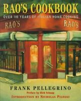 Rao's Cookbook : Over 100 Years of Italian Home Cooking, Hardcover by Pellegr...