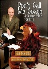 Dont Call Me Coach: A Lesson Plan for Life