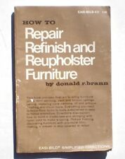 How to repair, refinish, and reupholster furniture