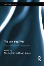 The Iran-Iraq War : New International Perspectives (2014, Paperback)