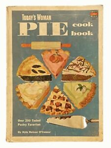 Today's Woman Pie Cook Book - Over 200 Tested Pastry Favorites