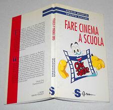 Sergio Manfio FARE CINEMA A SCUOLA Gruppo Alcuni - Sonda 1 ed 1998