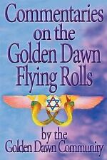 NEW Commentaries on the Golden Dawn Flying Rolls