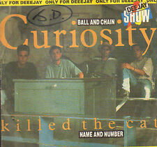 CURIOSITY KILLED THE CAT - Ball And Chain / Name And Number - Mercury Italy 1989