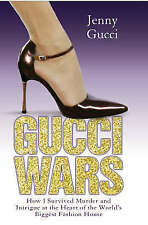 Gucci Wars: How I Survived Murder and Intrigue at the Heart of the World's Bigge