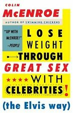 Lose Weight Through Great Sex with Celebrities: The Elvis Way by Colin McEnroe