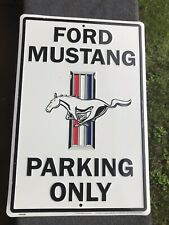 FORD MUSTANG PARKING ONLY EMBOSSED METAL SIGN-18 X 12-PRE OWNED-MADE IN USA!