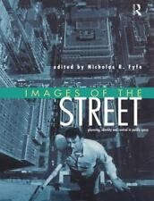 Images of the Street : Planning, Identity, and Control in Public Space by...