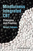 Mindfulness-integrated CBT. Principles and Practice by Cayoun, Bruno A. (Hardbac