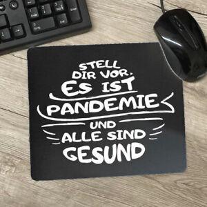 Stell Dir vor es ist Pandemie und alle si Mauspad Mousepad Computer Maus 23x20cm