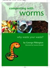 Composting with Worms: Why Waste Your Waste by George Pilkington Paperback Book
