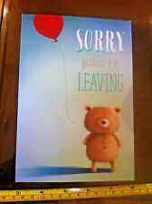 Sorry You're Leaving Your Leaving Sad Bye Bye Day Card New