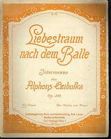 Alphons Czibulka - Liebestraum nach dem Balle ~ alte, übergroße Noten