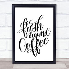 Fresh Organic Coffee Quote Print Poster Typography Word Art Picture