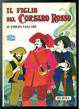 SALGARI EMILIO IL FIGLIO DEL CORSARO ROSSO MURSIA 1972 AVVENTURE ILL. MICHELINI