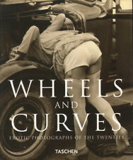WHEELS AND CURVES ~ EROTIC PHOTOGRAPHS OF THE 1920s  featuring Autos and women
