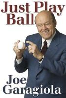 Just Play Ball by Garagiola, Joe