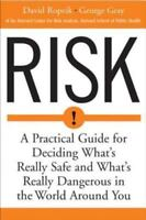 Risk : A Practical Guide for Deciding What's Really Safe and What's Re-ExLibrary