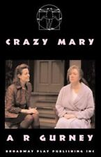 Crazy Mary by A. R. Gurney (2007, Paperback)