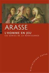 L'Homme en jeu : Les génies de la renaissance - Arasse - Hazan