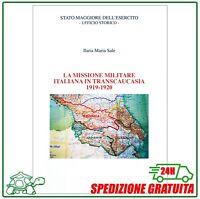 LA MISSIONE MILITARE ITALIANA IN TRANSCAUCASIA 1919-1920 Regio Esercito storia