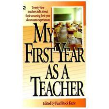 My First Year as a Teacher: Twenty-Five Teachers Talk about Their Amazing First