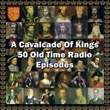 A Cavalcade of Kings - Old Time Radio Complete 50 Episodes - MP3 DOWNLOAD