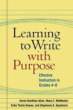 Learning to Write with Purpose: Effective Instruction in Grades 4-8 Solving Pro