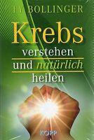 KREBS VERSTEHEN UND NATÜRLICH HEILEN - Ty Bollinger BUCH - KOPP VERLAG