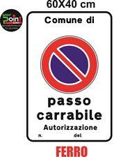 CARTELLO FERRO PASSO CARRABILE CM.60x40 ribordato per aggancio a palo CON STAFFE