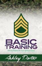 Basic Training : How to Prepare for Your Spiritual Quest no. 2 by Ashley...